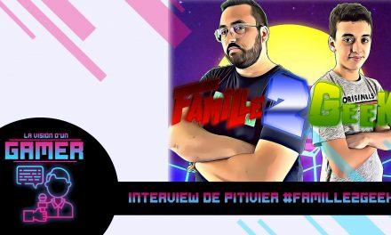 Interview de Pitivier #Famille2Geek
