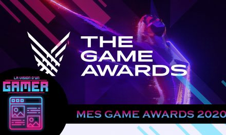 Mes GAME AWARDS 2020 ainsi que vos votes